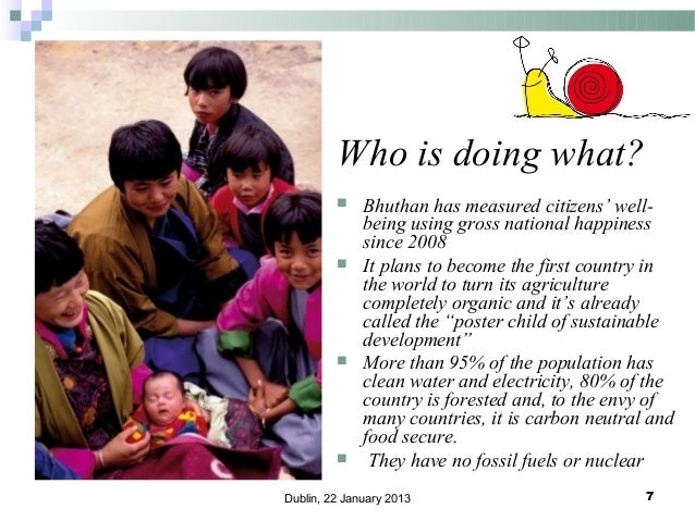 Who is doing what?         Bhuthan has measured citizens' wellbeing using gross national happiness since 2008 It plans...