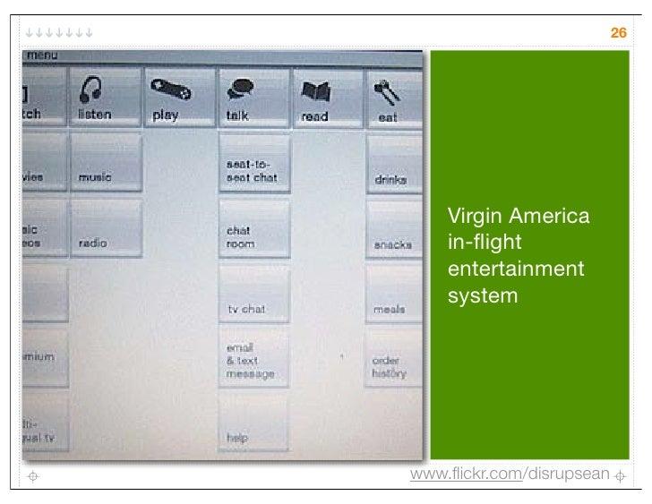 26    Virgin America    in-flight    entertainment    systemwww.flickr.com/disrupsean