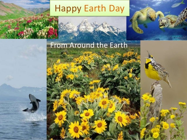 From Around the Earth Happy Earth Day