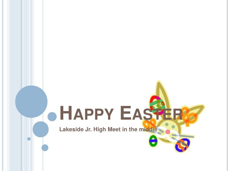Happy Easter<br />Lakeside Jr. High Meet in the middle<br />
