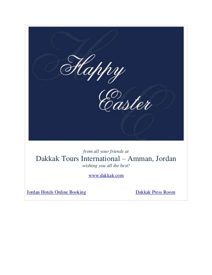 from all your friends at    Dakkak Tours International – Amman, Jordan                          wishing you all the best! ...