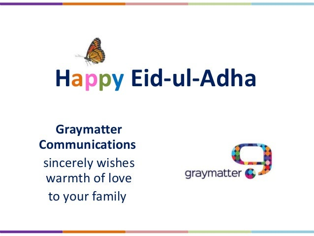 Happy Eid-ul-Adha Graymatter Communications sincerely wishes warmth of love to your family