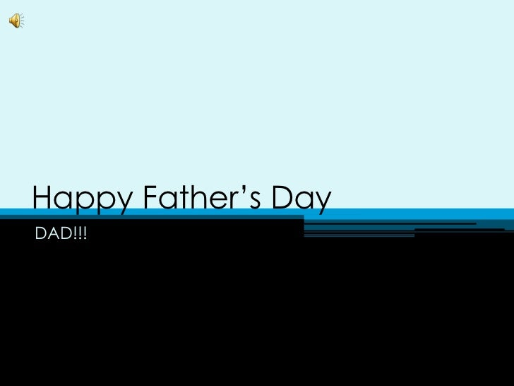 Happy Father's Day<br />DAD!!!<br />