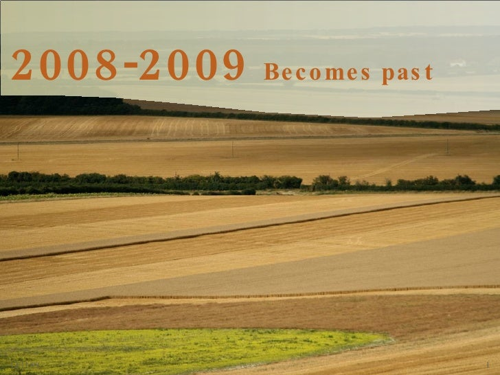 2008-2009  Becomes past