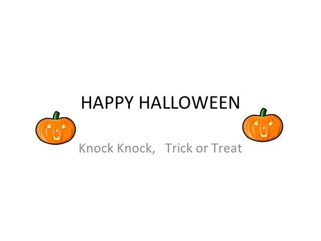 HAPPY HALLOWEENKnock Knock, Trick or Treat