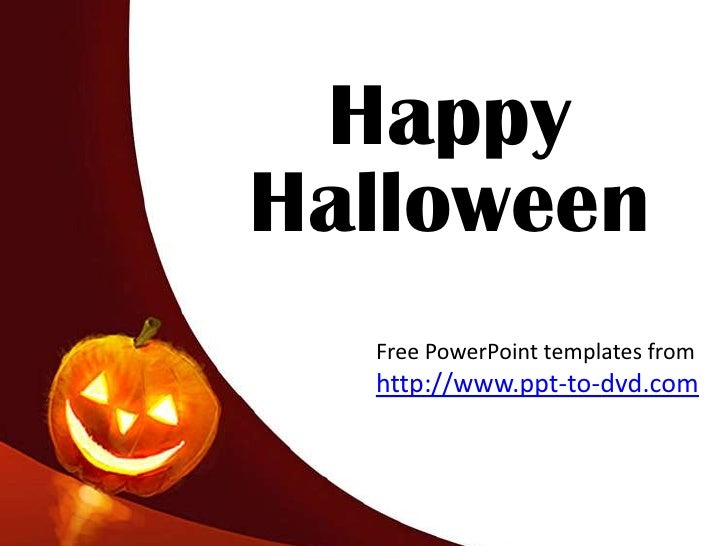 Happy Halloween<br />Free PowerPoint templates from<br />http://www.ppt-to-dvd.com<br />