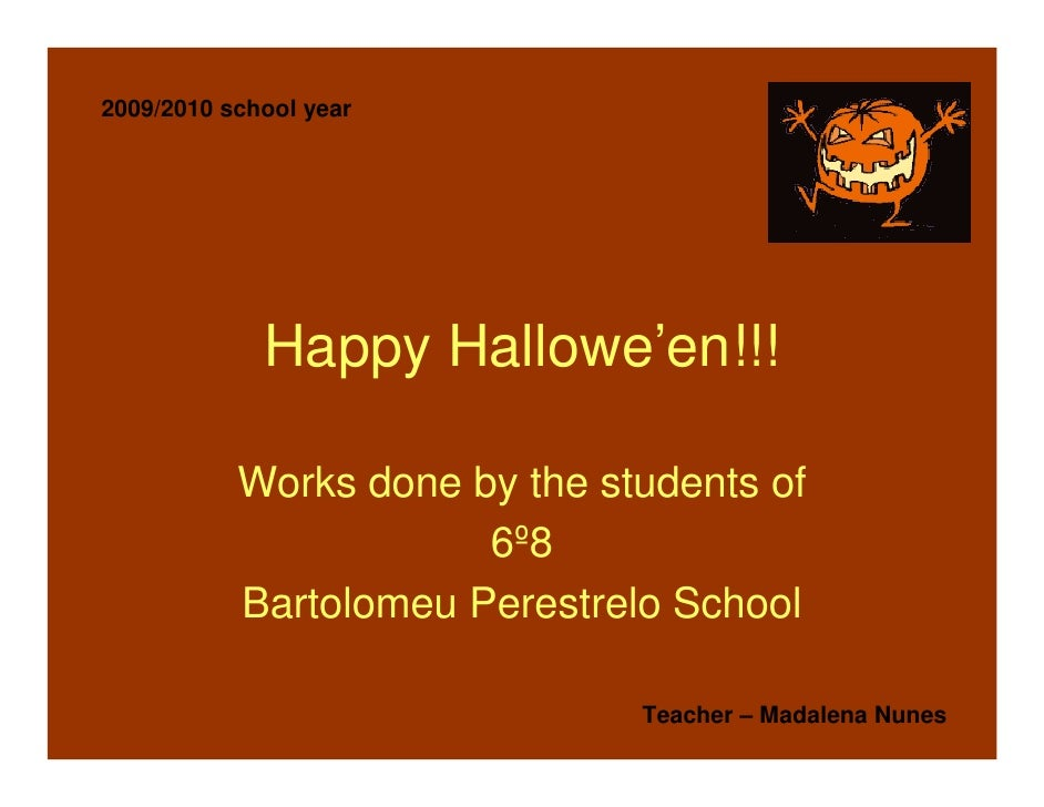 2009/2010 school year                  Happy Hallowe'en!!!             Works done by the students of                      ...