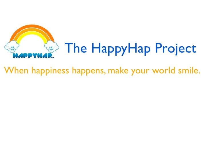 The HappyHap ProjectWhen happiness happens, make your world smile.
