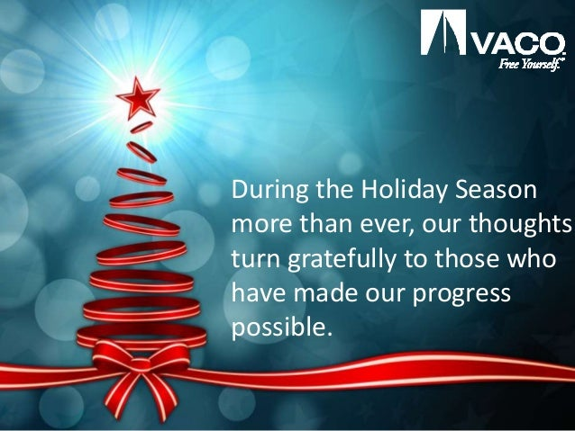 During the Holiday Season more than ever, our thoughts turn gratefully to those who have made our progress possible.