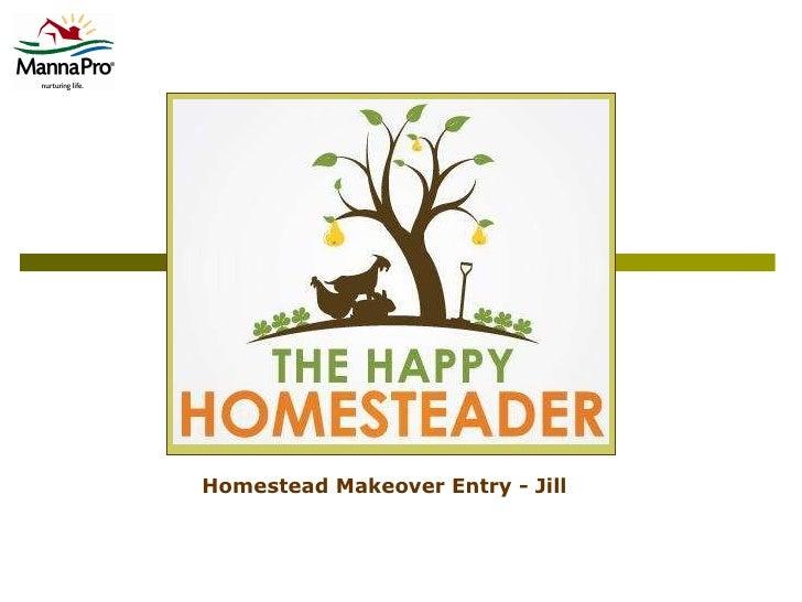 Homestead Makeover Entry - Jill
