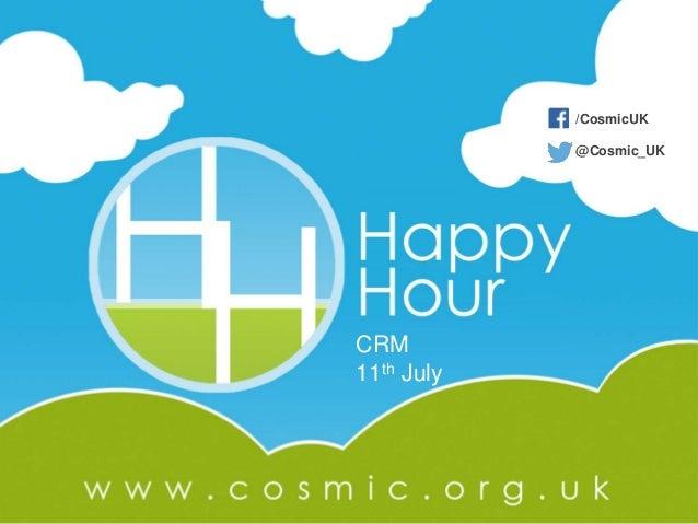 /CosmicUK @Cosmic_UK CRM 11th July