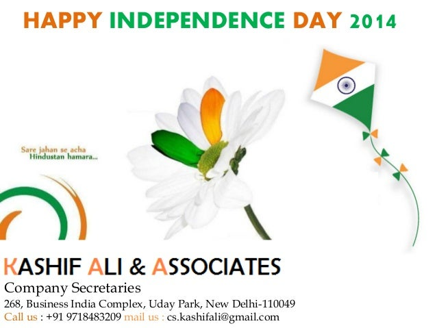 HAPPY INDEPENDENCE DAY 2014 Company Secretaries 268, Business India Complex, Uday Park, New Delhi-110049 Call us : +91 971...