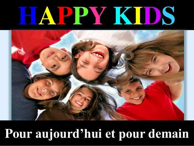HAPPY KIDS Pour aujourd'hui et pour demain