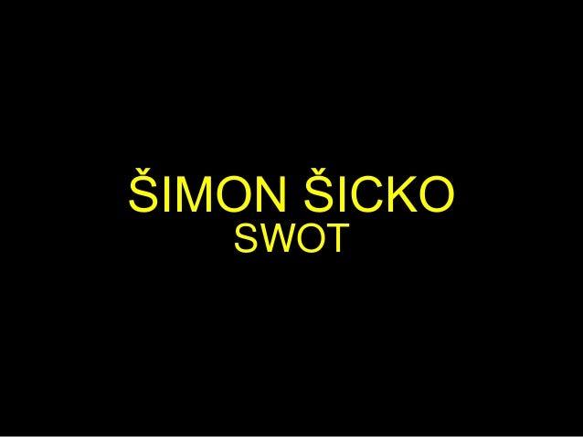 ŠIMON ŠICKO SWOT