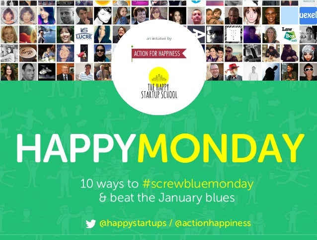 HAPPYMONDAY 10 ways to #screwbluemonday & beat the January blues @happystartups / @actionhappiness