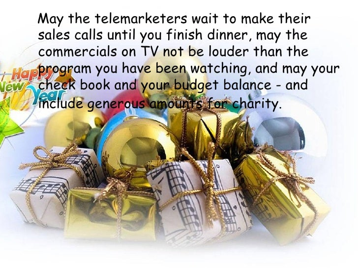 <ul><li>May the telemarketers wait to make their sales calls until you finish dinner, may the commercials on TV not be lou...
