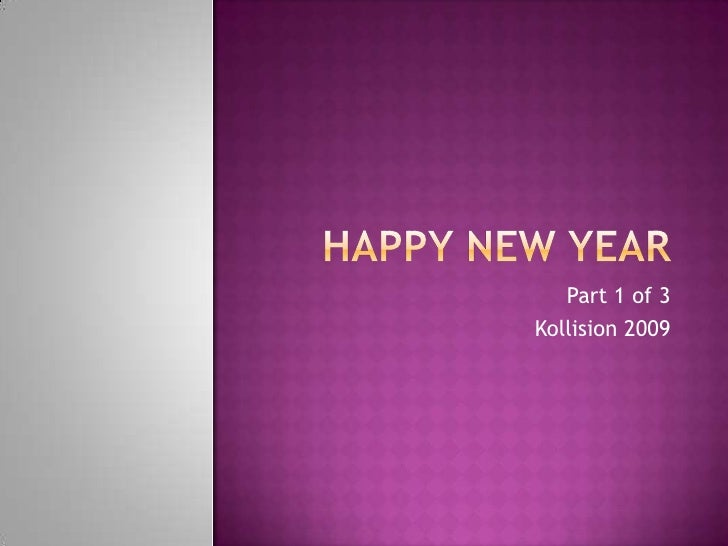 Happy New Year<br />Part 1 of 3<br />Kollision 2009<br />