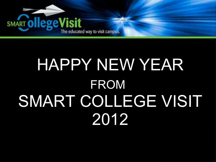 HAPPY NEW YEAR FROM   SMART COLLEGE VISIT 2012