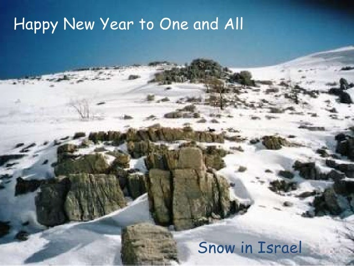 Happy New Year to One and All<br />Snow in Israel<br />