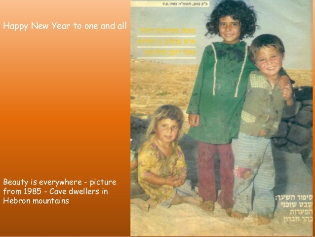 Happy New Year to one and all  Beauty is everywhere - picture from 1985 - Cave dwellers in Hebron mountains