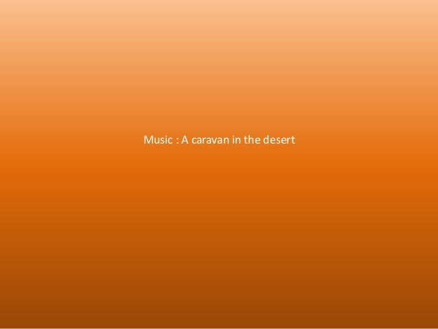 Music : A caravan in the desert