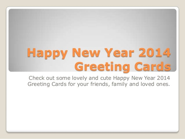 Happy new year 2014 greeting cards happy new year 2014 greeting cards check out some lovely and cute happy new year 2014 m4hsunfo