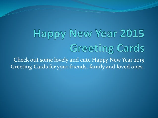 Happy new year 2015 greeting cards 1 638gcb1416018144 check out some lovely and cute happy new year 2015 greeting cards for your friends m4hsunfo