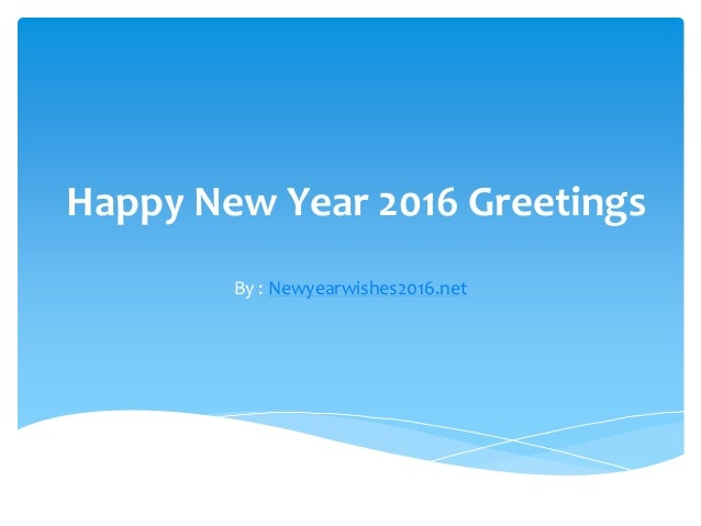 Happy New Year 2016 Greetings By : Newyearwishes2016.net