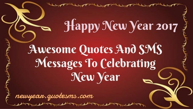 awesome quotes and sms messages to celebrating new year happy new year 2017 newyearquotesms