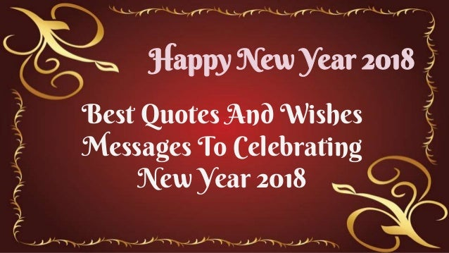 best quotes and wishes messages to celebrating new year 2018 happy new year 2018