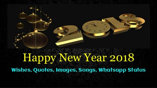 happy new year 2018 wishes quotes images songs whatsapp status