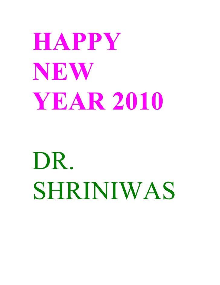 HAPPY NEW YEAR 2010  DR. SHRINIWAS
