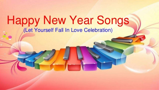 Happy New Year Songs (Let Yourself Fall In Love Celebration)