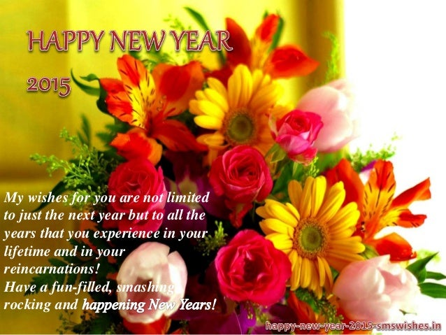 my wishes for you are not limited to just the next year but to all the