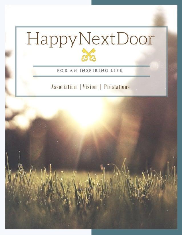 HappyNextDoor Association | Vision | Prestations F O R A N I N S P I R I N G L I F E