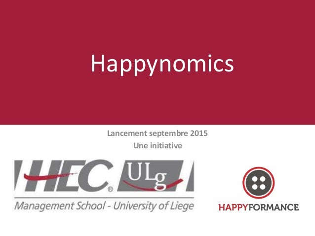 Lancement septembre 2015 Une initiative Happynomics