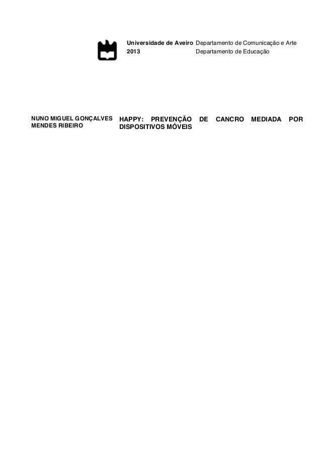 Universidade de Aveiro 2013 Departamento de Comunicação e Arte Departamento de Educação NUNO MIGUEL GONÇALVES MENDES RIBEI...