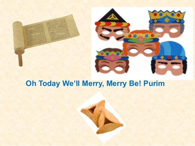 Oh Today We'll Merry, Merry Be! Purim