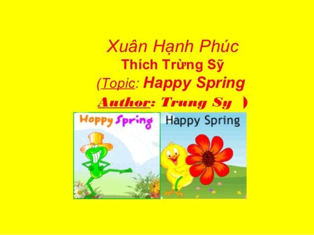 Xuân Hạnh Phúc    Thích Trừng Sỹ(Topic: Happy SpringAuthor: Trung Sy )