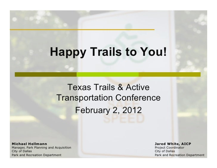 Happy Trails to You!                               Texas Trails & Active                            Transportation Confere...