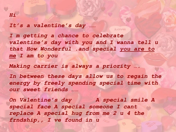 Hi  It's a valentine's day …… I m getting a chance to celebrate valentine's day with you and I wanna tell u that How Wonde...