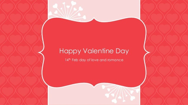 Happy Valentine Day 14th Feb day of love and romance
