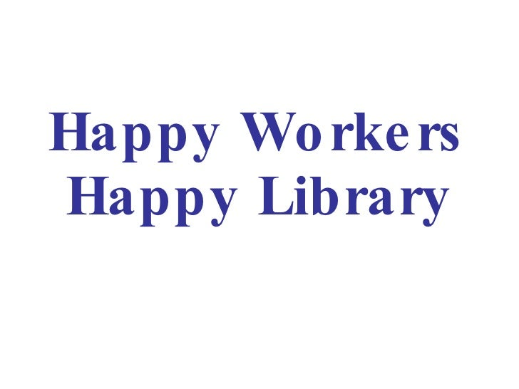 Happy Workers Happy Library