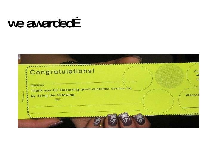 we awarded…