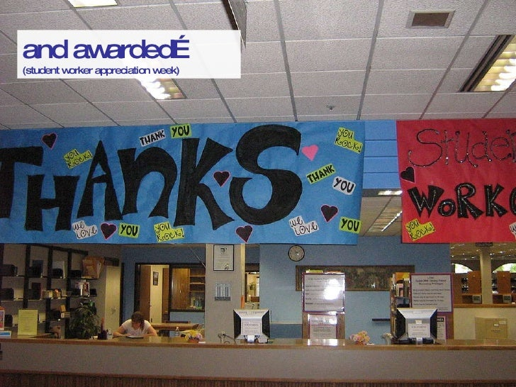 and awarded…  (student worker appreciation week)