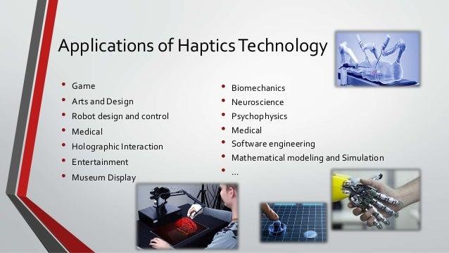 Haptics is the study of