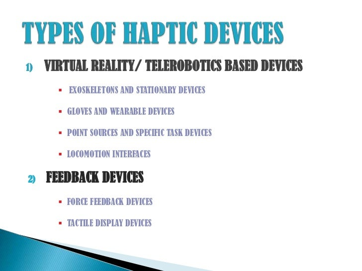 ppt on haptic technology Haptic technology in surgical simulation and graphical training - ppt by elecdude ed at wednesday, april 04, 2012 haptic tech, ppt 2 comments haptic technology in surgical simulation and.