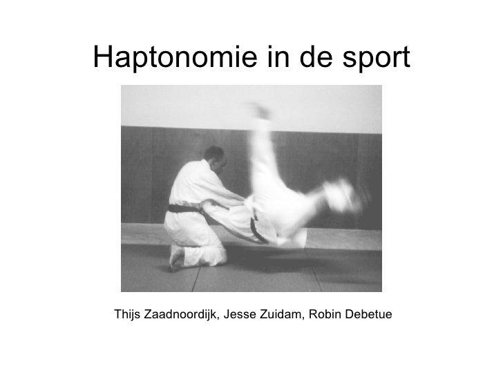 Haptonomie in de sport Thijs Zaadnoordijk, Jesse Zuidam, Robin Debetue