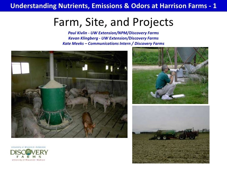 Understanding Nutrients, Emissions & Odors at Harrison Farms - 1<br />Farm, Site, and Projects<br />Paul Kivlin - UW Exten...