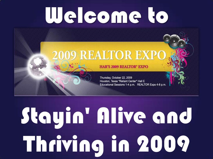 Welcome to<br />Stayin' Alive and Thriving in 2009<br />